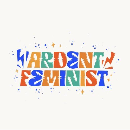 Ardent Feminist Tshirt Design