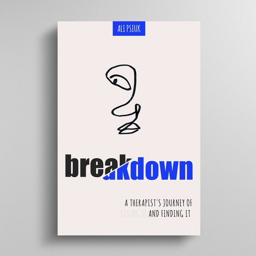 Breakdown: A Therapist's Journey of Losing It and Finding It