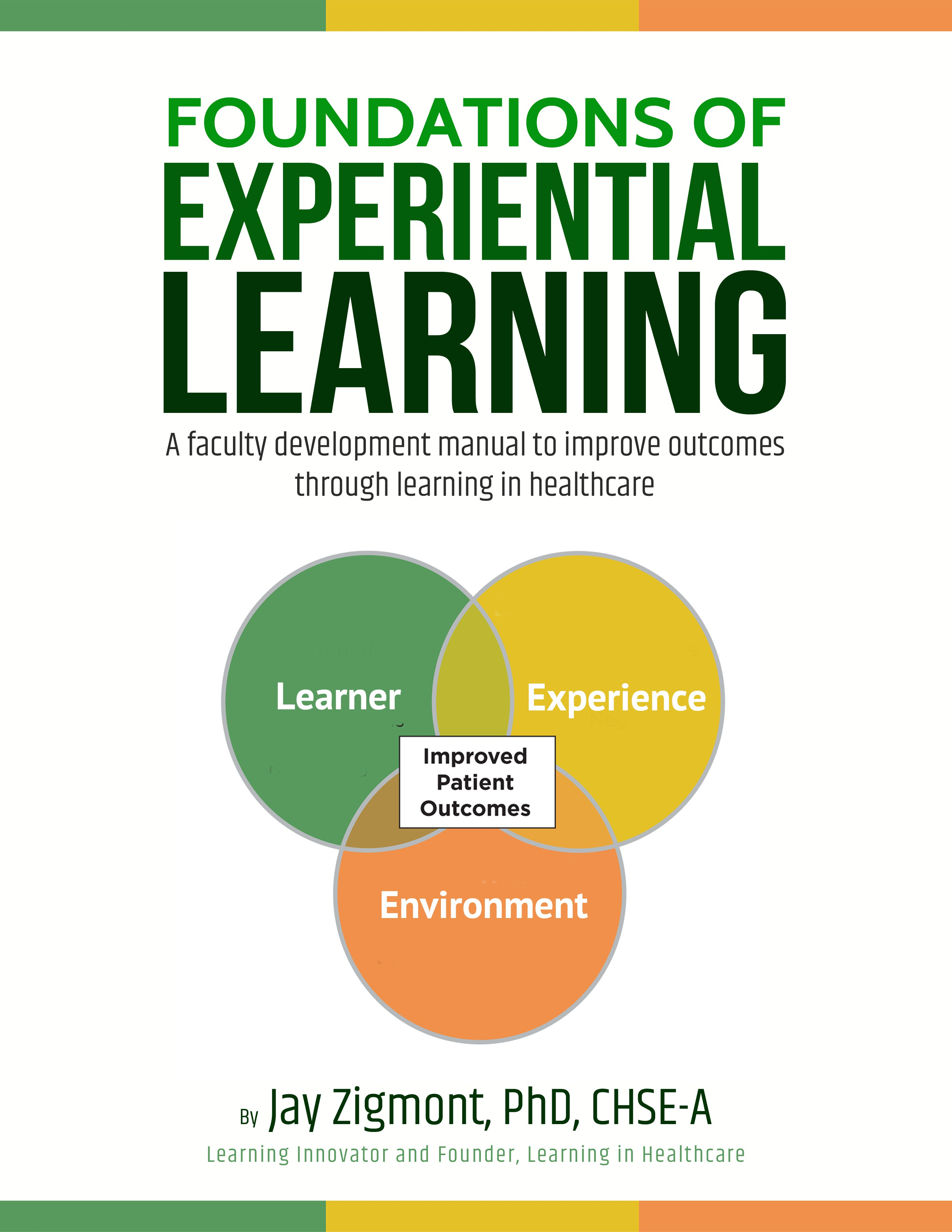 eBook and print book Cover - Foundations of Experiential Learning for Healthcare