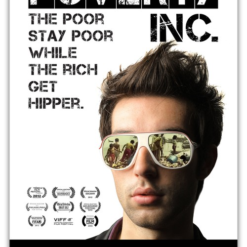 Make the movie poster for the provocative new documentary POVERTY, INC.