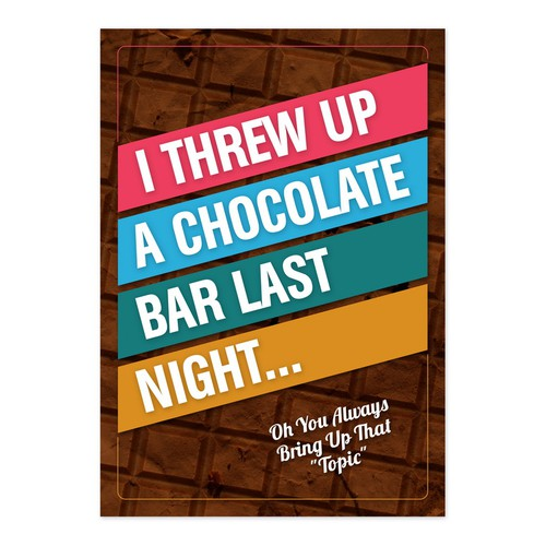 I threw of a chocolate bar last night