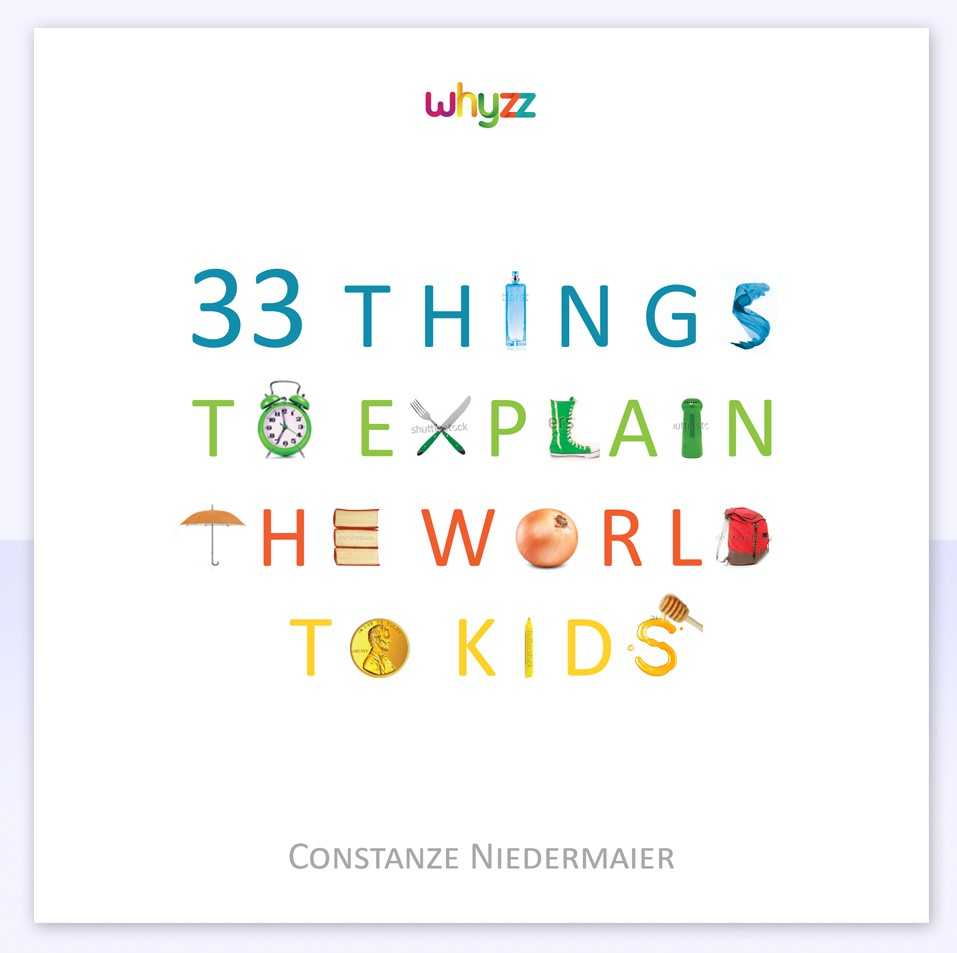 Create a book cover for - 33 Things to explain the world to kids.