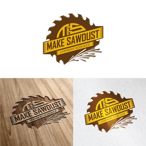 """Make Sawdust"" needs a memorable Logo.  Take a shot."
