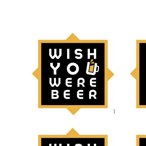 """""""Wish You Were Beer"""""""