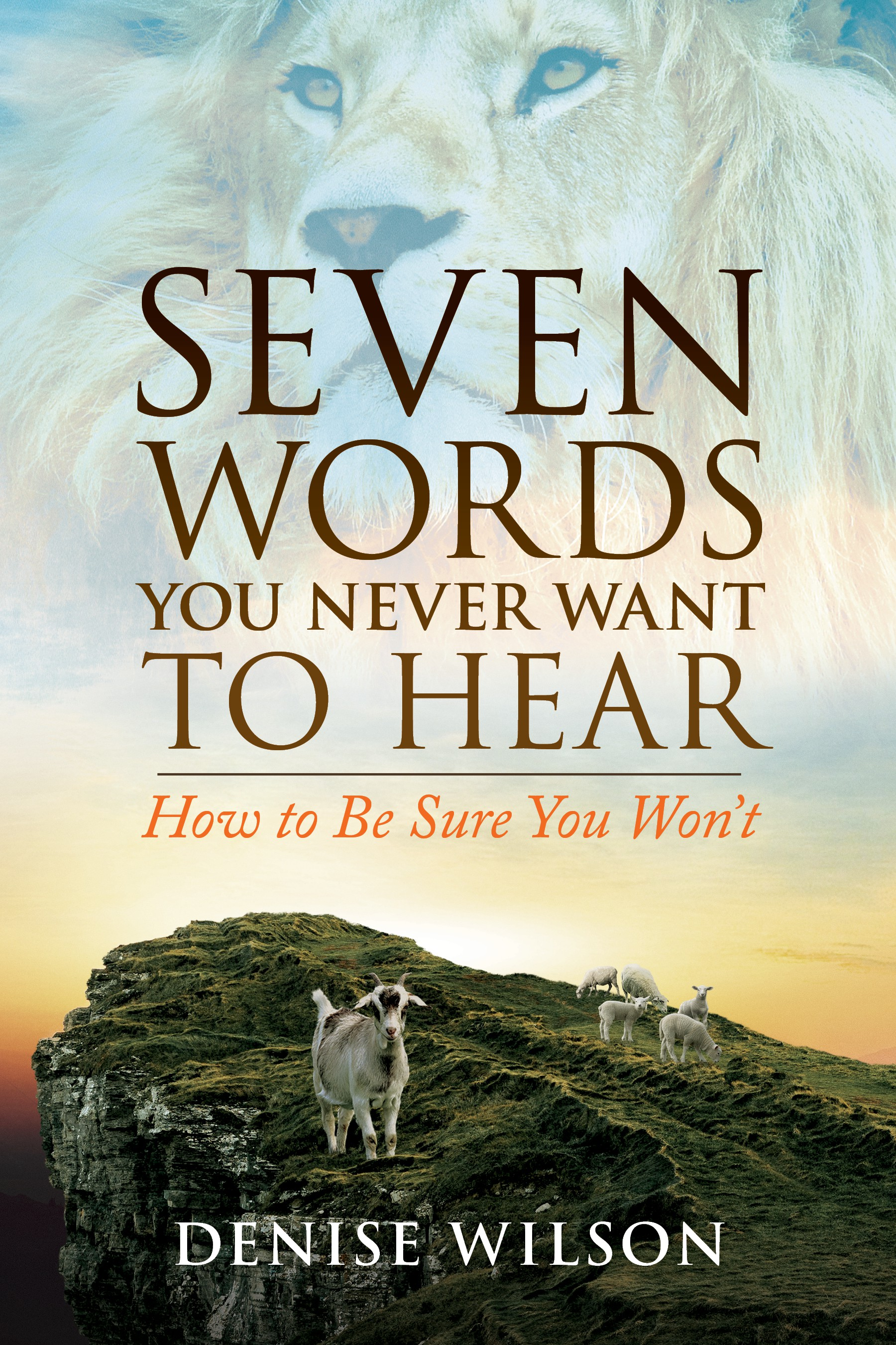 TITLE: Seven Words You Never Want to Hear - Must have a cover that makes readers want to open book.