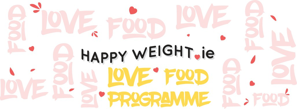 Happy Weight LOVE FOOD Programme