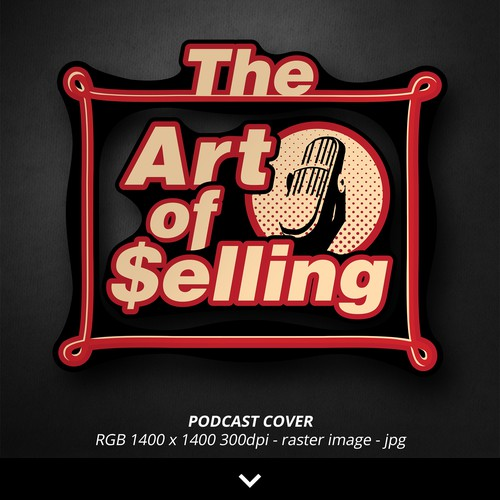 "PODCAST COVER for ""The Art of Selling"" - 3rd and final version"