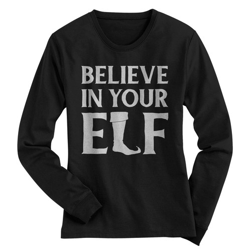 "Create Text ""Believe in your Elf"" with design details for womens T shirt"