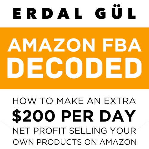 "Create a #1 Bestseller Kindle Book Design for ""Amazon FBA "" related book"