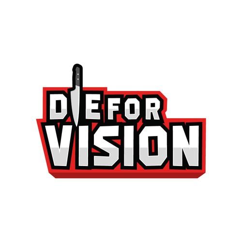 Die for Vision