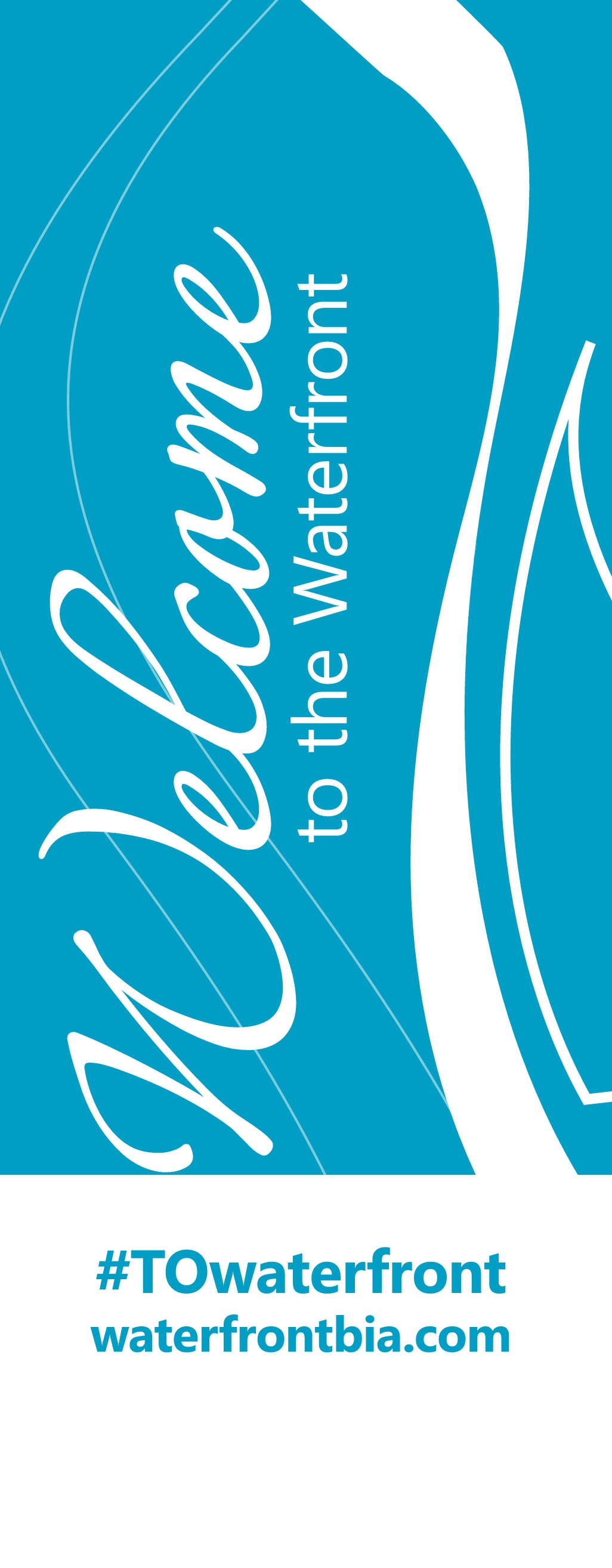 "Design an inviting ""Welcome"" pole banner for the Toronto Waterfront."