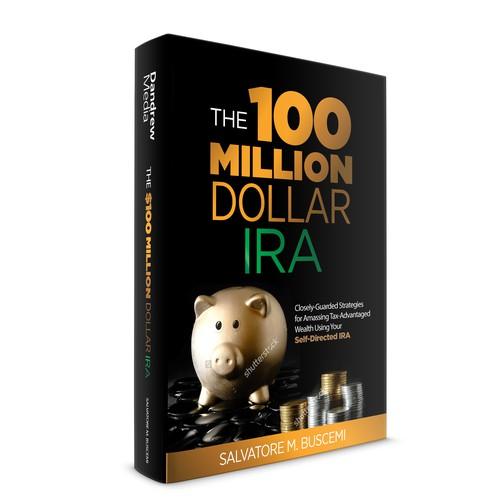 100 Million Dollar IRA