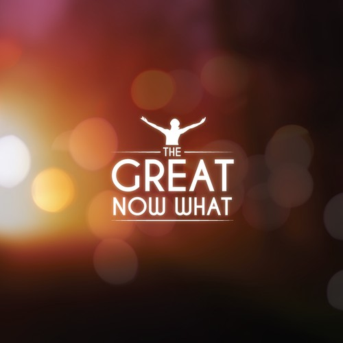 The Great Now What