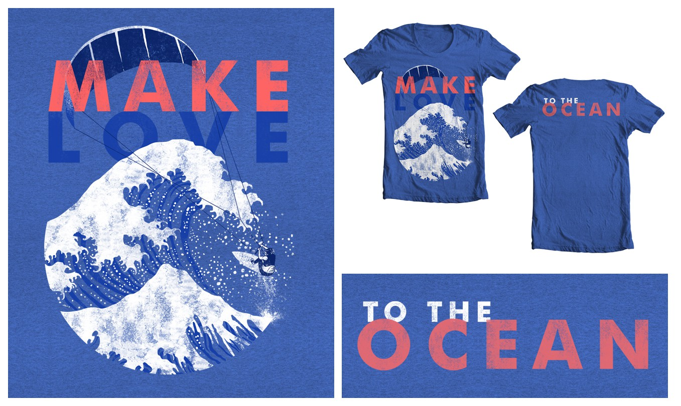 t-shirt artistic design need for Make love to the Ocean