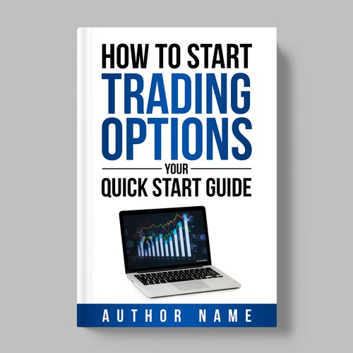 How To Start Trading Options Your Quick Start Guide