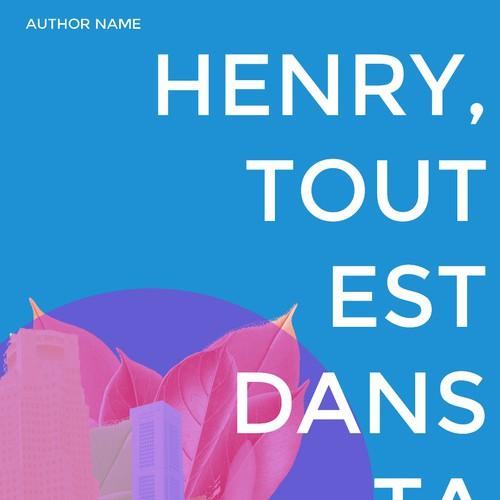 Henri, Tout est dan ta Tête!