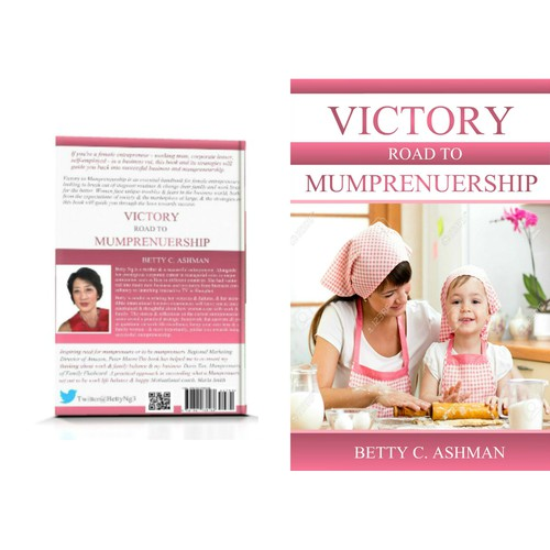 Create an inspiring and encouraging book cover design for the hundreds of mumprenuers