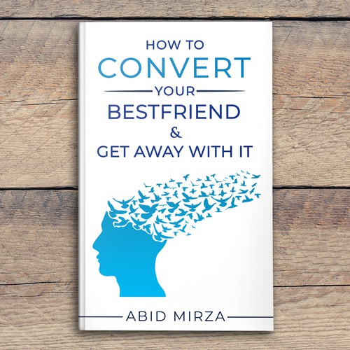 HOW TO CONVERT YOUR BESTFRIEND AND GET AWAY WITH IT