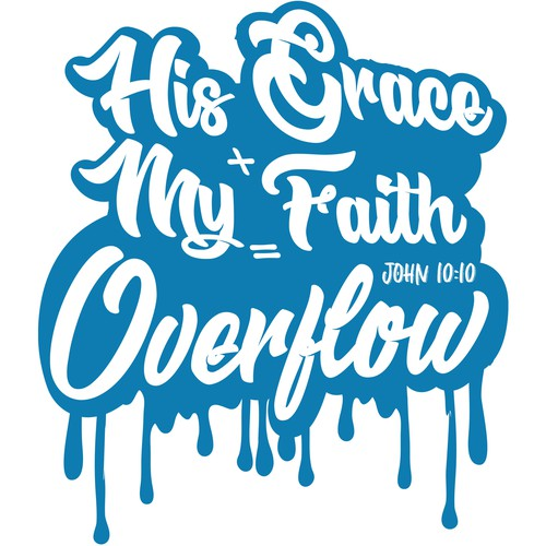 HIS GRACE + MY FAITH = Overflow