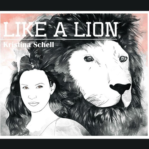 "Create Kristina Schell's cd cover for her new single ""Like A Lion"""