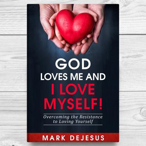 GOD LOVES ME AND I LOVE MYSELF