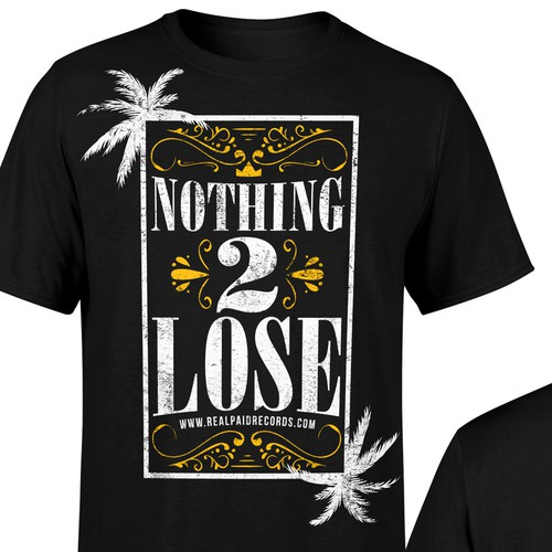 Nothing to lose - Tshirt Design