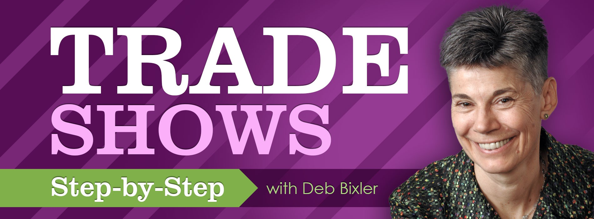 1900x700 Trade Shows with Deb Bixler