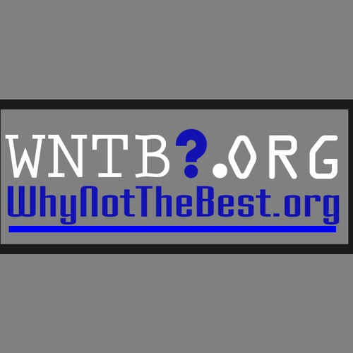 Help us relaunch WhyNotTheBest.org