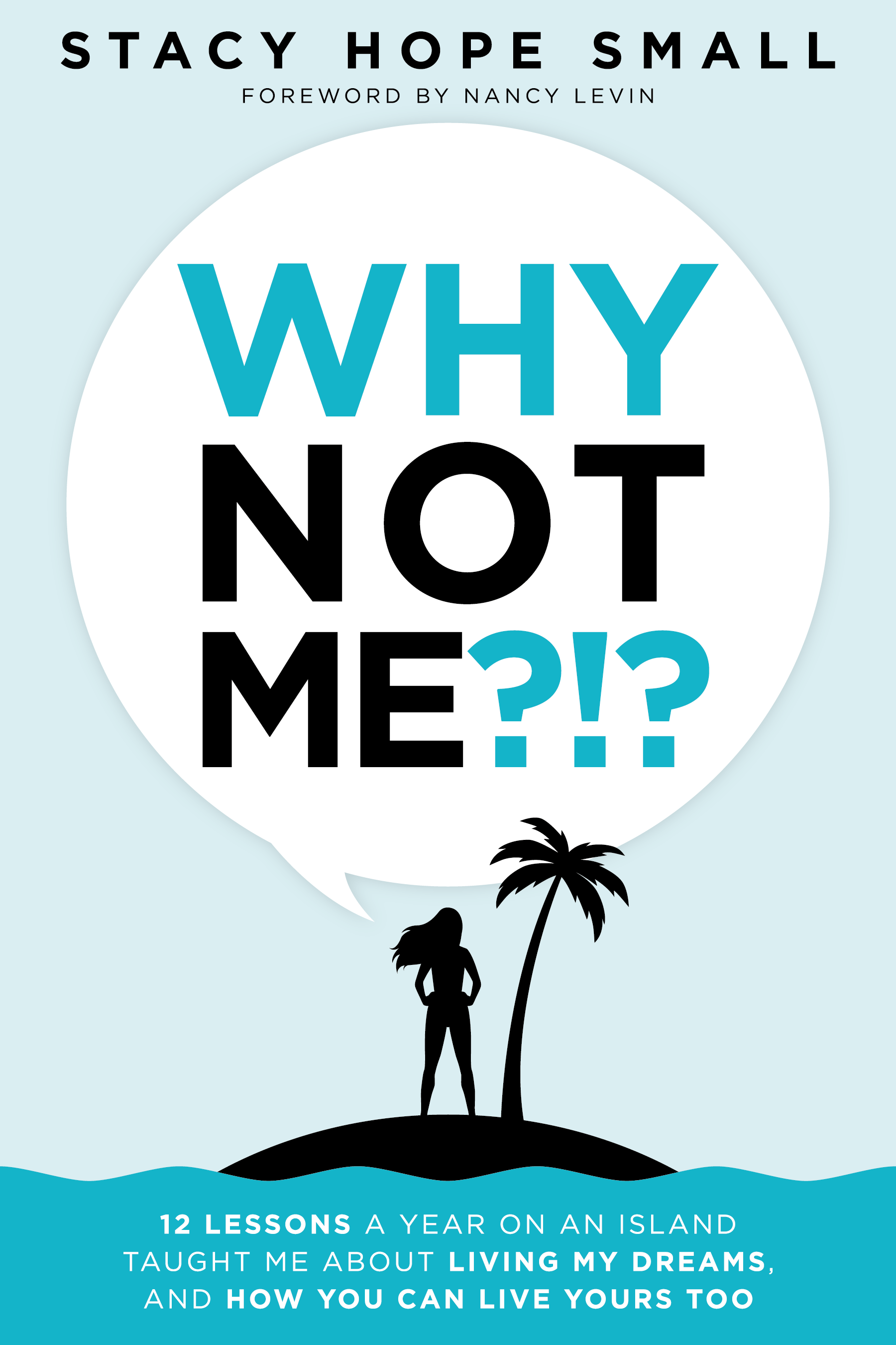 Why NOT You Designing the WHY NOT ME book cover?