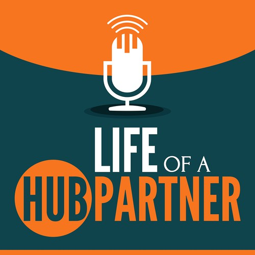Life of a Hubpartner Podcast Cover