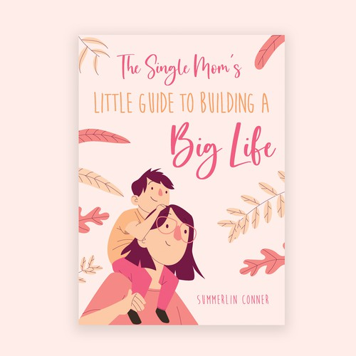 the single moms little guide to building a big life