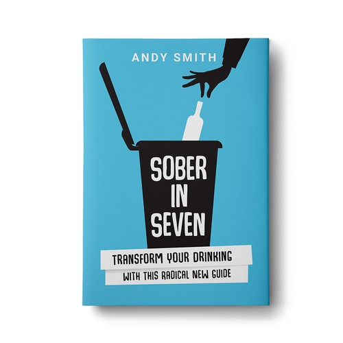 Sober in Seven - Transform your drinking with this radical new guide.