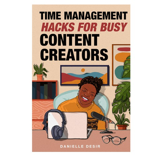 ime Management Hacks For Busy Content Creators