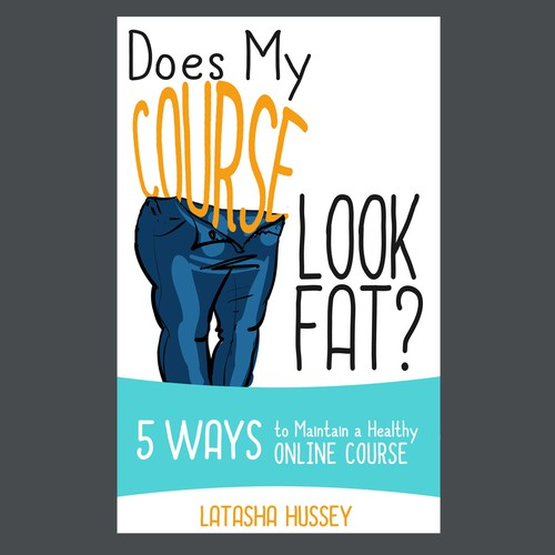 """humorous eBook cover for """"Does My Course Look Fat?"""""""