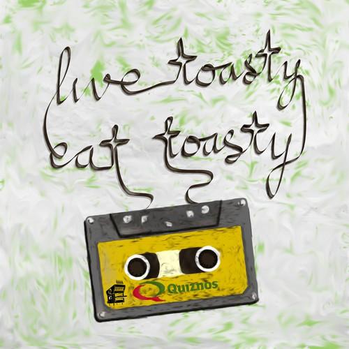 "Quiznos ""live toasty eat toasty"""