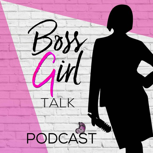PODCAST - BOSS GIRL TALK