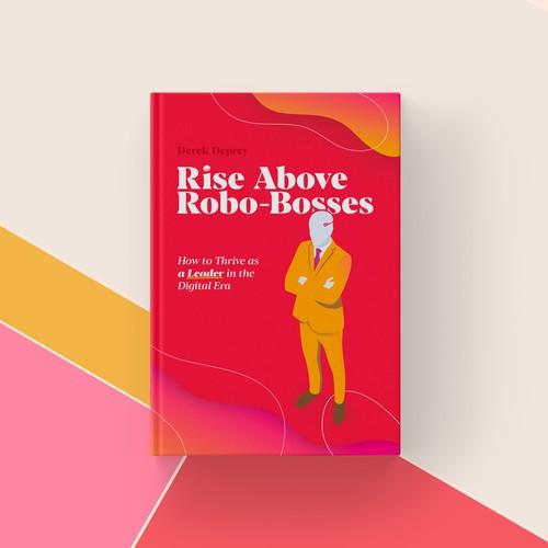 Rise above Robo-Bosses - 2nd draft