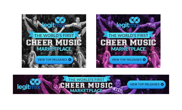 Create banner ads for Legitmix.com/cheer