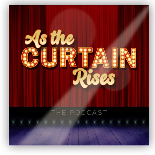 As the Curtain Rises Podcast Art