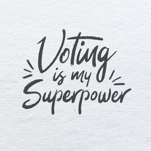 Hand-lettered Tshirt - Voting is my Superpower