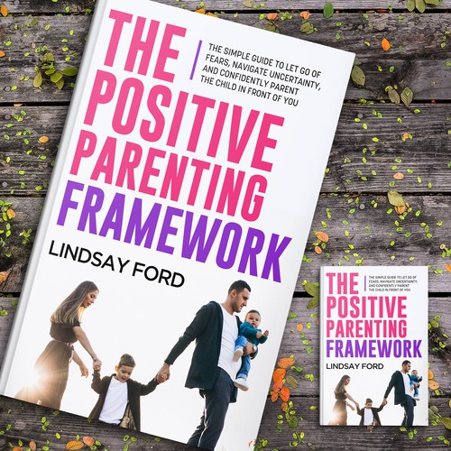 THE POSITIVE PARENTING FRAME WORK