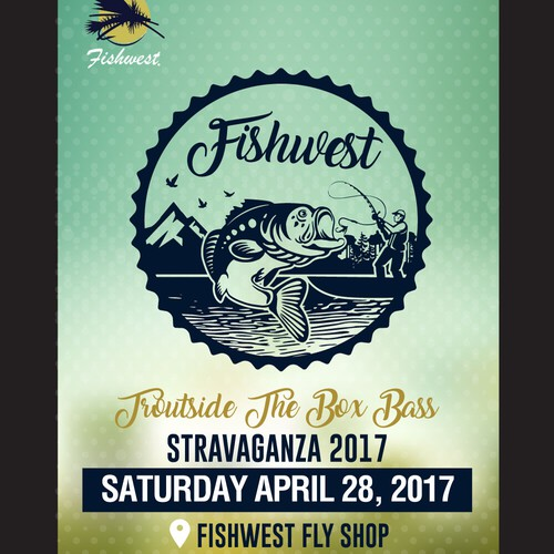Fishwest Fly Shop Troutside the Box Bass-stravaganza 2017 Poster
