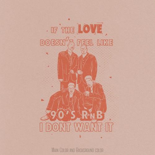 T-shirt Design : love that feels like 90's RnB