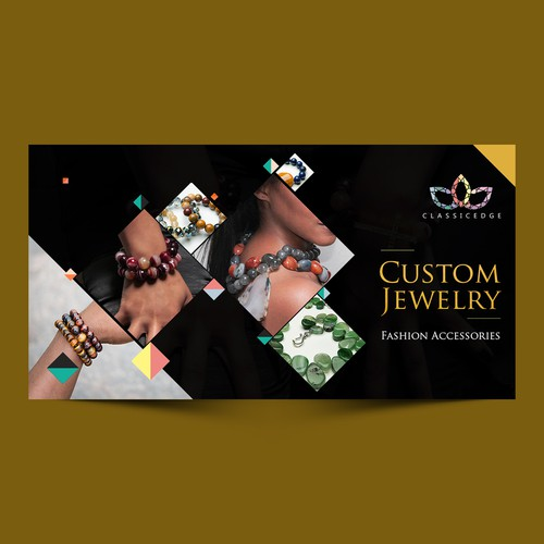 esign a Facebook Banner for a Custom Jewelry and Fashion Accessory Business