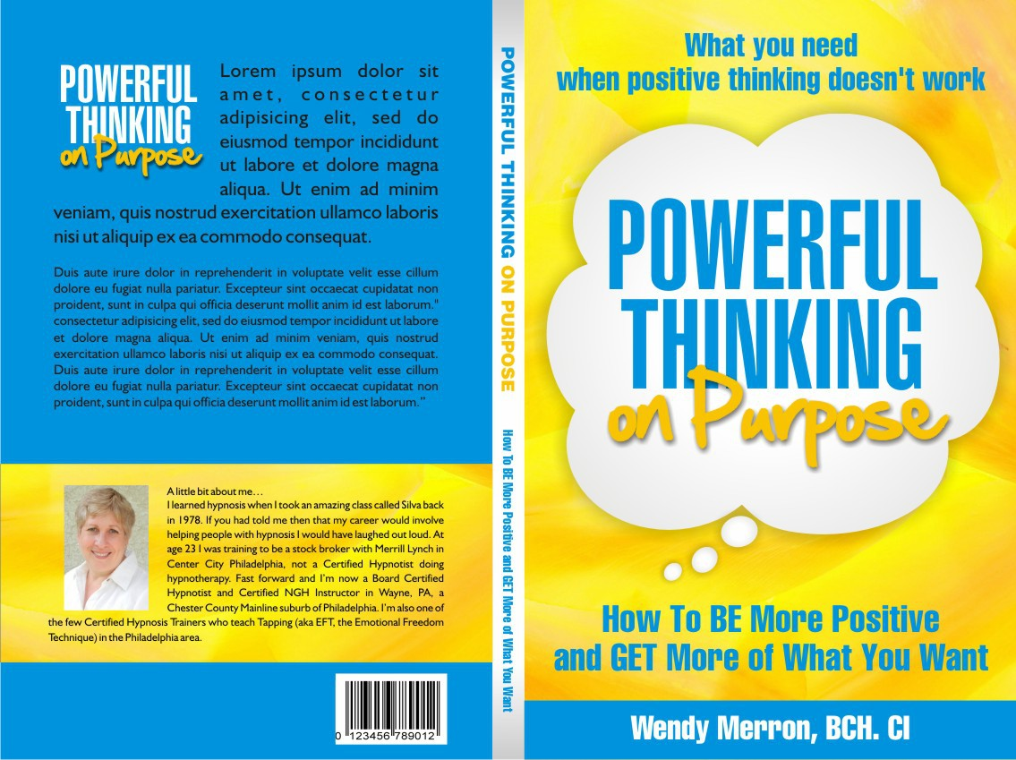 Book Title: Powerful Thinking on Purpose. Be Creative! Design Wendy Merron's upcoming bestselling book!