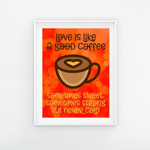 Love is like a good coffe