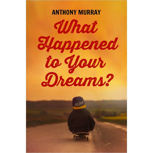 Create a book cover for a book entitled, What Happened to Your Dreams