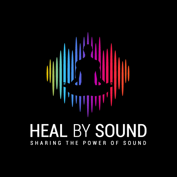 HEAL BY SOUND:  SHARING THE POWER OF SOUND