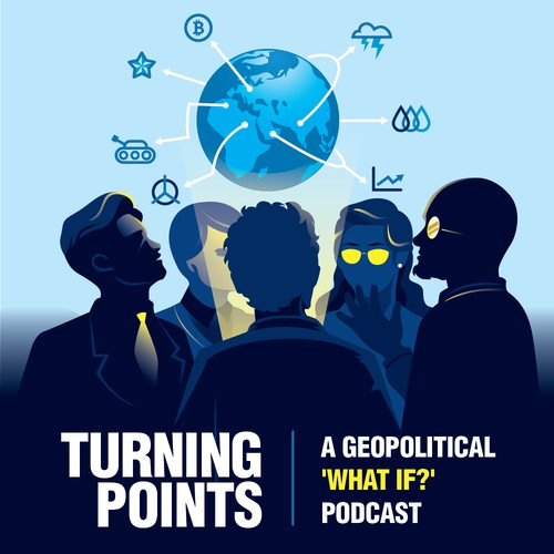 "Turning Points: A Geopolitical ""What If"" Podcast"