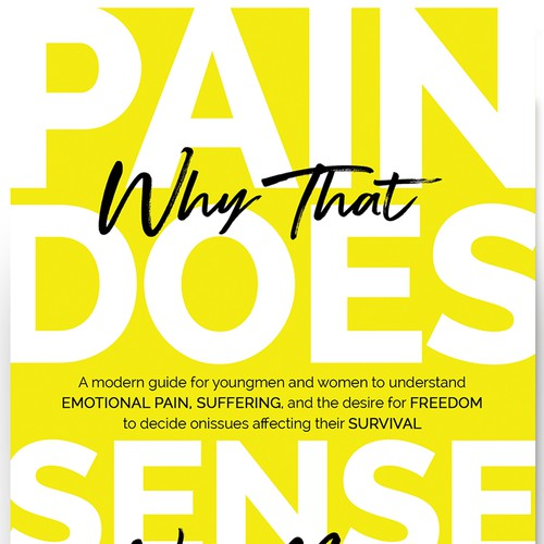 Why That PAIN DOES Not Make SENSE NOW